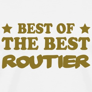 Best of the best_routier Magliette - Maglietta Premium da uomo