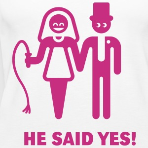 He Said Yes! (Wedding Vow / Bride / Whip) Tops - Women's Premium Tank Top