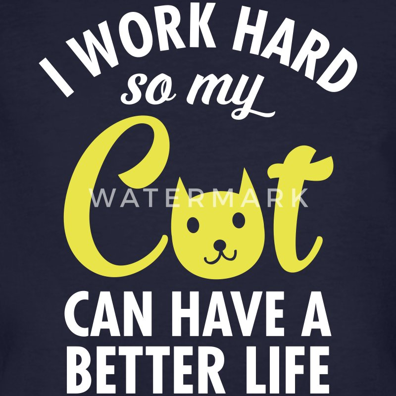 I Work Hard So My Cat Can Have A Better Life Tee shirts - T-shirt bio Homme