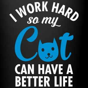 I Work Hard So My Cat Can Have A Better Life Kopper & tilbehør - Ensfarget kopp