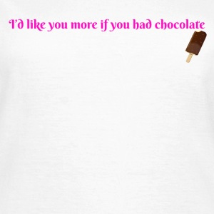 Like More Chocolate - Women's T-Shirt