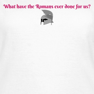 What have the Romans done for us? - Women's T-Shirt