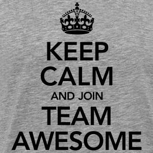 Keep Calm And Join Team Awesome T-Shirts - Männer Premium T-Shirt