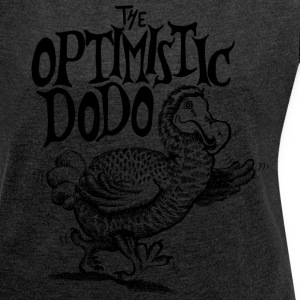 Optimistic Dodo T - Women's T-shirt with rolled up sleeves