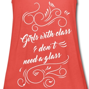 Girls with class don't need a glass - Débardeur Femme marque Bella
