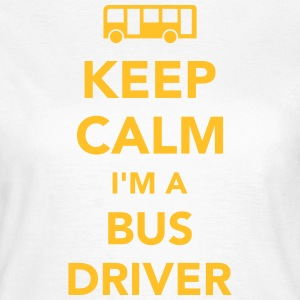 Keep calm I'm bus driver T-Shirts - Frauen T-Shirt