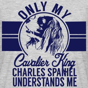 Only my Cavalier King Charles Spaniel T-Shirts - Men's T-Shirt