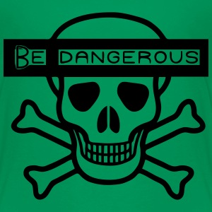 Be Dangerous Shirts - Kids' Premium T-Shirt