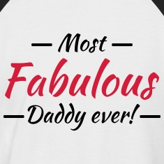 Most fabulous daddy ever! Camisetas