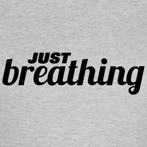 just breathing T-Shirts - Women's T-Shirt