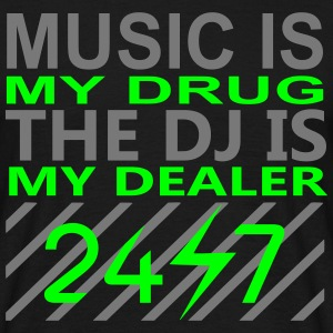 music is my drug the dj is my dealer electro edm T-Shirts - Männer T-Shirt