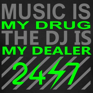 music is my drug the dj is my dealer electro edm T-Shirts - Frauen T-Shirt