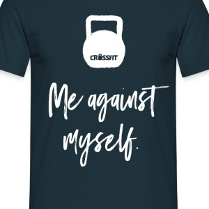 crossfit - me against myself T-Shirts - Männer T-Shirt