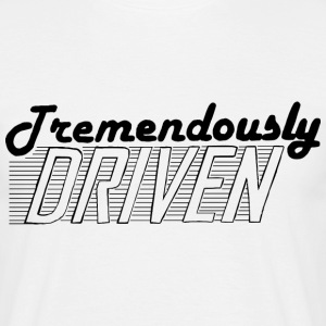 Tremendously Driven (Version 1) - Mens T shirt - Men's T-Shirt