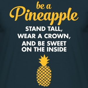 Be A Pineapple... Tee shirts - T-shirt Homme