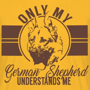 Only my German Shepherd T-Shirts - Men's T-Shirt