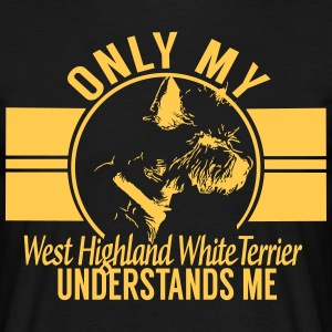 Only my West Highland White Terrier T-Shirts - Men's T-Shirt