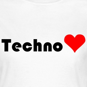 I love Techno - Frauen T-Shirt