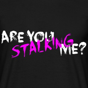 Are You Stalking Me? White - Men's T-Shirt