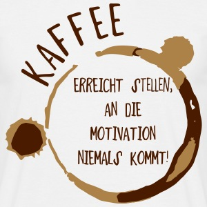 Kaffee Motivation T-Shirts - Männer T-Shirt