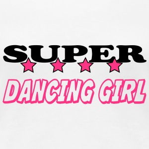Super dancing girl T-Shirts - Women's Premium T-Shirt