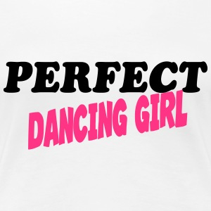 Perfect dancing girl T-Shirts - Women's Premium T-Shirt