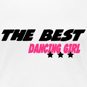 The best dancing girl T-Shirts - Women's Premium T-Shirt