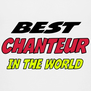 Best chanteur in the world Shirts - Teenage Premium T-Shirt