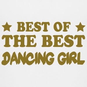 Best of the best dancing girl Shirts - Teenage Premium T-Shirt