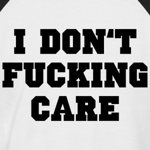 I don't fucking care T-Shirts - Männer Baseball-T-Shirt