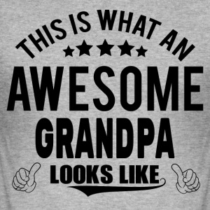 THIS IS WHAT AN AWESOME GRANDPA LOOKS LIKE T-Shirts - Men's Slim Fit T-Shirt