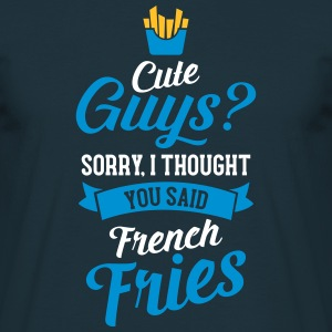 Cute Guys - Sorry I Thought You Said French Fries T-shirts - Mannen T-shirt