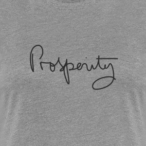 Prosperity - Women's Premium T-Shirt