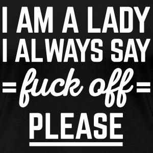 I Am A Lady Funny Quote T-Shirts - Women's Premium T-Shirt