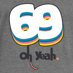 69 oh yeah Hoodies & Sweatshirts - Women's Boat Neck Long Sleeve Top