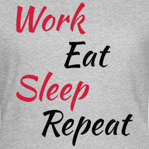 Work eat sleep repeat T-skjorter - T-skjorte for kvinner