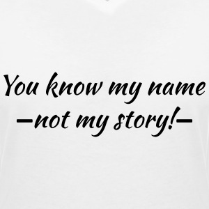 You know my name...ot my story! T-Shirts - Frauen T-Shirt mit V-Ausschnitt