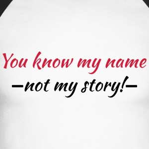 You know my name...not my story! Manches longues - T-shirt baseball manches longues Homme