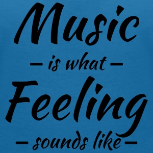 Music is what feeling sounds like T-Shirts - Women's V-Neck T-Shirt