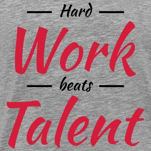 Hard work beats talent Camisetas - Camiseta premium hombre