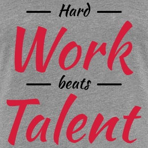 Hard work beats talent T-shirts - Vrouwen Premium T-shirt