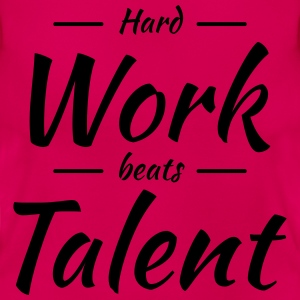 Hard work beats talent Camisetas - Camiseta mujer