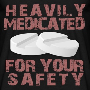 Heavily Medicated! T-Shirts - Men's T-Shirt