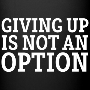 Giving Up Is Not An Option Krus & tilbehør - Ensfarvet krus