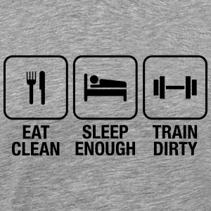 Eat Clean, Sleep Enough, Train Dirty Koszulki - Koszulka męska Premium