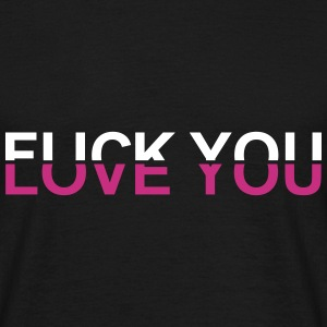 Fuck You  - Love You by MEOW T-Shirts - Men's T-Shirt