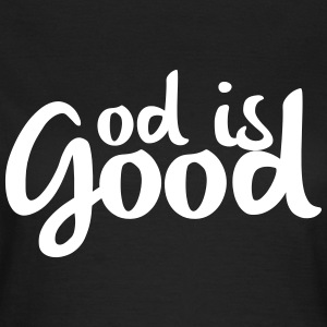 God is good T-shirts - Dame-T-shirt