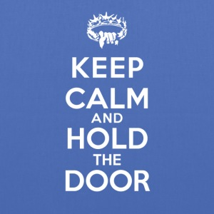 Keep Calm and Hold the Door - Tote Bag