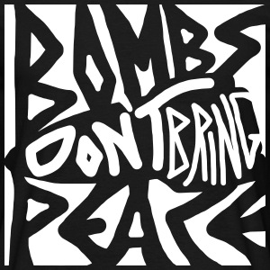 Bombs Don't Bring Peace T-shirts - T-shirt herr