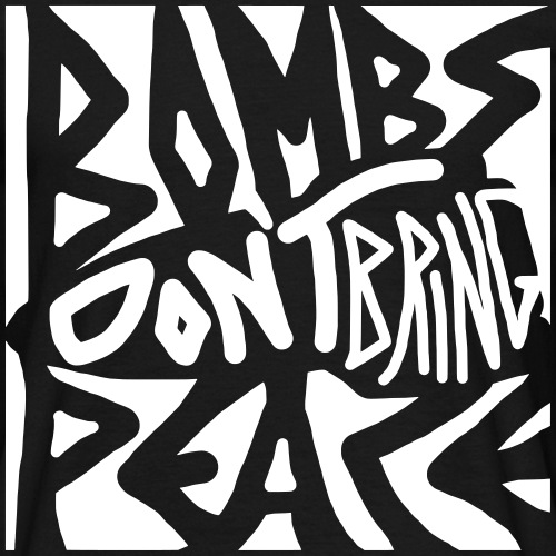 Bombs Don't Bring Peace